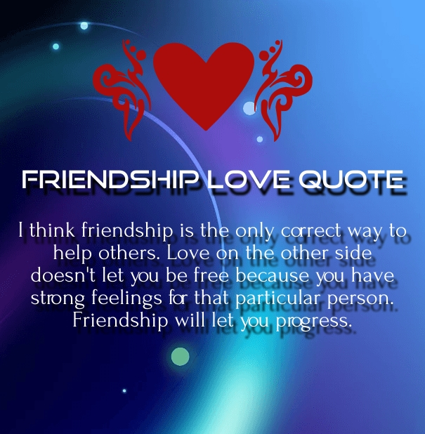 Quotes About Love And Friendship With Images : Friendship Love Quotes and Sayings for Him / Her with Images ...