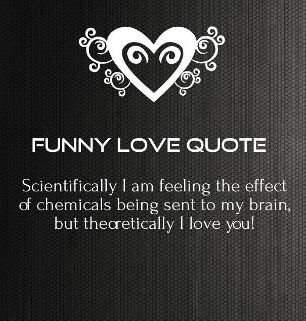Funny Quotes About Love Is : Funny Love Quotes and Sayings with Pictures