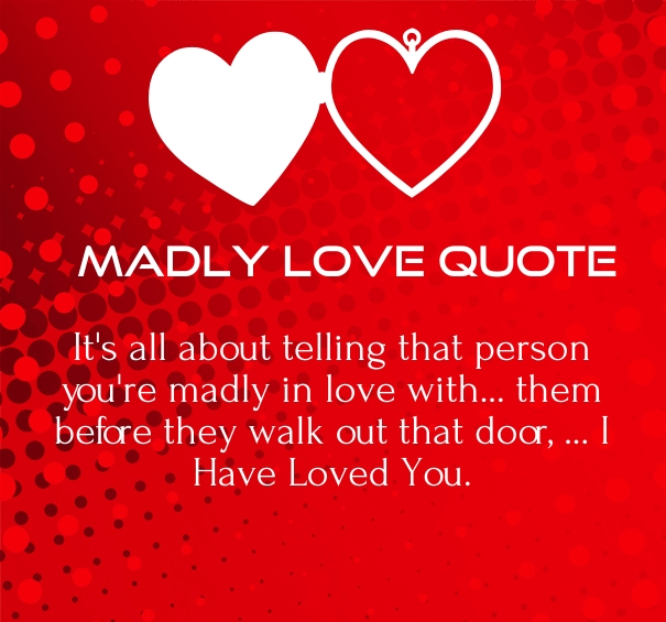 madly in love is fun, perhaps one should aspire to be sanely in love ...
