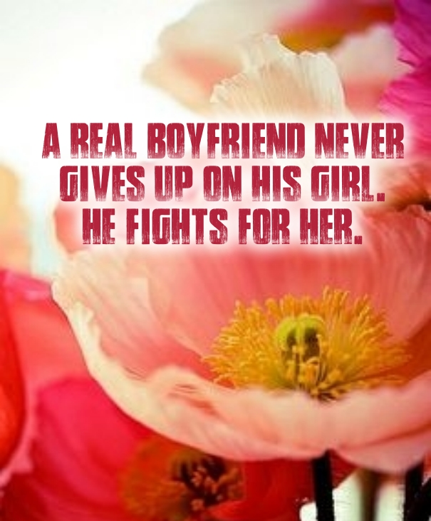 Quotes about never giving up on love for Boyfriend / Him