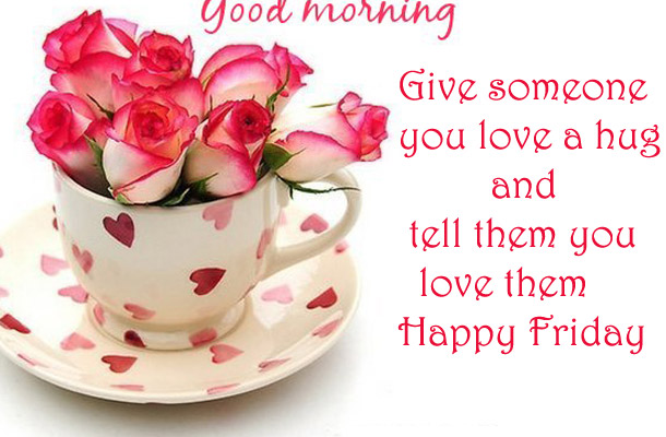 Happy Friday Love Messages With Images  Hug2love. Beach Quotes Sea. Motivational Quotes About School. Dr Seuss Quotes On Teamwork. Marilyn Monroe Quotes What The Hell. God Quotes To Be Strong. Quotes About Change Obama. Strong Quotes On Money. Christian Quotes For Facebook