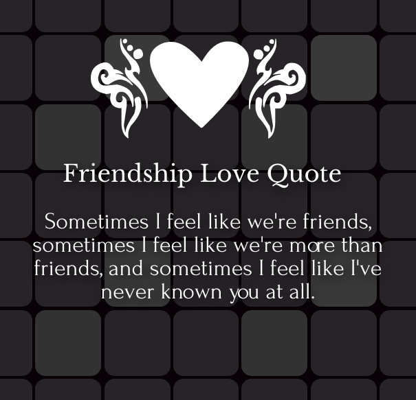 Quotes About Love And Friendship: Friendship Love Quotes And Sayings For Him / Her With