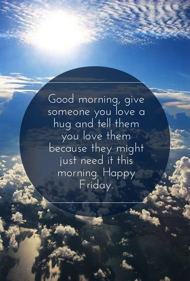 Friday Morning Quotes | Happy Friday Love Messages With Images Hug2love